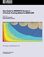 User Guide for Modpath Version 6-A Particle-Tracking Model for Modflow