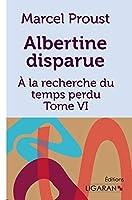 Albertine disparue: A la recherche du temps perdu - Tome VI