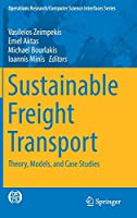 Sustainable Freight Transport: Theory, Models, and Case Studies (Operations Research/Computer Science Interfaces Series)