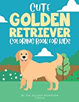 Cute Golden Retriever Coloring Book for Kids