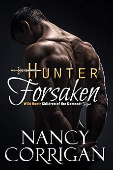 Hunter Forsaken: Children of the Damned: Tegan (Wild Hunt Book 3) by [Corrigan, Nancy]