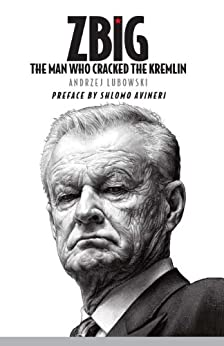 Zbig: The Man Who Cracked the Kremlin by [Lubowski, Andrzej]