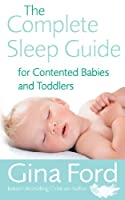 The Complete Sleep Guide for Contented Babies & Toddlers