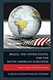 Brazil, the United States, and the South American Subsystem: Regional Politics And The Absent Empire 画像