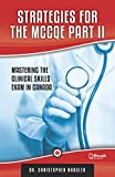 Strategies for the MCCQE Part II: Mastering the Clinical Skills Exam in Canada (English Edition) 画像