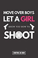 Shooting Log Book for Women - White Cover: Funny Logbook for Female Shooters Enthusiasts to Record Data of Shots + Target Diagrams - Best Gifts Ideas for Her on Birthday