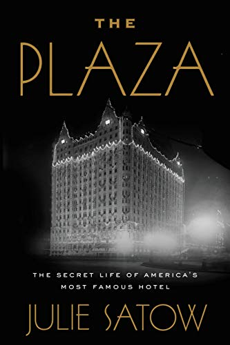 The Plaza: The Secret Life of America's Most Famous Hotel (English Edition)
