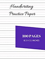 Handwriting Practice Paper: Worksheet Notebook With 100 Dotted Lined Blank Writing Pages For Students Adults And Teens To Write In (8.5 x 11 Inches)