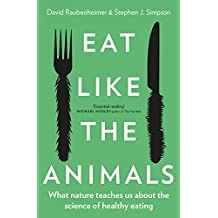 Eat Like the Animals: What Nature Teaches Us about the Science of Healthy Eating
