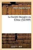 La Société Étrangère En Chine (Sciences Sociales)