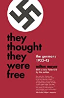 They Thought They Were Free: The Germans, 1933-35 (Phoenix Books)
