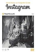 Görsel Kültür ve Fotografin Izinde INSTAGRAM