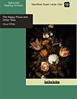 The Happy Prince and Other Tales: Easyread Super Large 18pt Edition