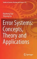 Error Systems: Concepts, Theory and Applications (Studies in Systems, Decision and Control)