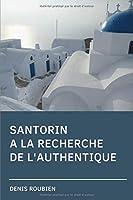 Santorin. A la recherche de l'authentique