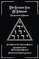 The Greater Key of Solomon: The Grimoire of Solomon