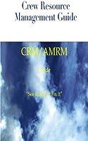 CRM/AMRM Guide: See it; Say it; Fix it [並行輸入品]