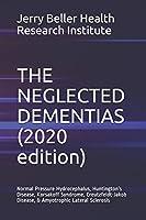 The Neglected DEMENTIAS: Normal Pressure Hydrocephalus, Huntington's Disease, Korsakoff Syndrome, Creutzfeldt-Jakob Disease, & Amyotrophic Lateral Sclerosis (2020 Dementia Overview)