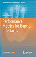 Performance Metrics for Haptic Interfaces (Springer Series on Touch and Haptic Systems)