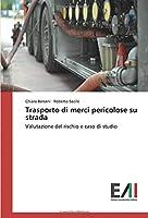 Trasporto di merci pericolose su strada: Valutazione del rischio e caso di studio