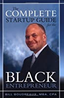 The Complete Startup Guide for the Black Entrepreneur