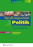 Handlungswissen Politik 2. Arbeitsheft. Rheinland-Pfalz: Lern- und Arbeitsheft Band 2 Sozialkunde