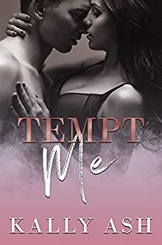 Tempt Me (Temptation Series Book 1) by [Ash, Kally]