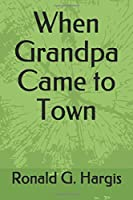 When Grandpa Came to Town