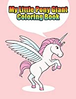 my little pony giant coloring book: My little pony coloring book for kids, children, toddlers, crayons, adult, mini, girls and Boys.  Large 8.5 x 11. 50 Coloring Pages