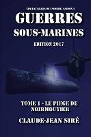 Le Piège De Noirmoutier (Guerres Sous Marines)
