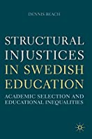 Structural Injustices in Swedish Education: Academic Selection and Educational Inequalities