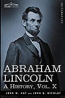 Abraham Lincoln: A History (Cosimo Classics)