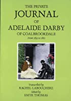 Adelaide Darby of Coalbrookdale: Her Private Journal from 1833-1861