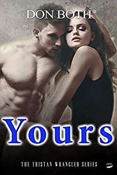Yours (Tristan Wrangler Series Book 4) by [Both, Don]