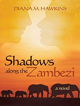 Shadows along the Zambezi by [Hawkins, Diana M.]