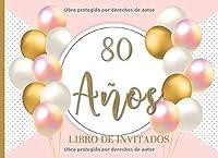 80 años Libro de Invitados: Libro de firmas para fiesta de Cumpleaños 80 para Mujer  Recuerdos mensajes y autografos de los invitados a celebracion 40 paginas a color  Tapa Rosa Dorado  8.25 x 6 in