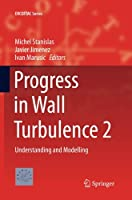 Progress in Wall Turbulence 2: Understanding and Modelling (ERCOFTAC Series)