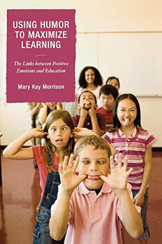 Download Using Humor to Maximize Learning: The Links between Positive Emotions and Education 1578867320