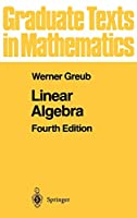 Linear Algebra (Graduate Texts in Mathematics)