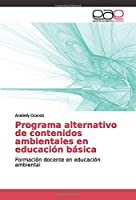 Programa alternativo de contenidos ambientales en educación básica: Formación docente en educación ambiental