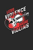 "Less Violence More Violins: Violins Notebook, Graph Paper (6"" x 9"" - 120 pages) ~ Musical Instruments Themed Notebook for Daily Journal, Diary, and Gift"