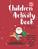 Christmas Activity Book for Kids: Ages 6-10: A Creative Holiday Coloring, Drawing, Word Search, Maze, Games, and Puzzle Art Activities Book for Boys and Girls Ages 6, 7, 8, 9, and 10 Years Old