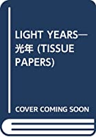 LIGHT YEARS―光年 (TISSUE PAPERS)