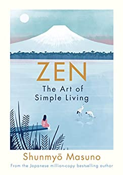 Zen: The Art of Simple Living by [Masuno, Shunmyo]