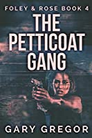 The Petticoat Gang: Large Print Edition (Foley & Rose)