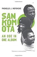 Sankomota: An Ode in One Album: A Reflective Essay