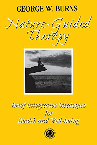 Nature Guided Therapy: Brief Integrative Strategies For Health And Well Being (English Edition)