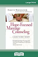 Hope-Focused Marriage Counseling (2nd Edition): A Guide to Brief Therapy (16pt Large Print Edition)