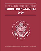 FEDERAL SENTENCING GUIDELINES MANUAL 2020