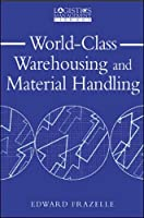 World Class Warehousing and Material Handling (Logistics Management Library)